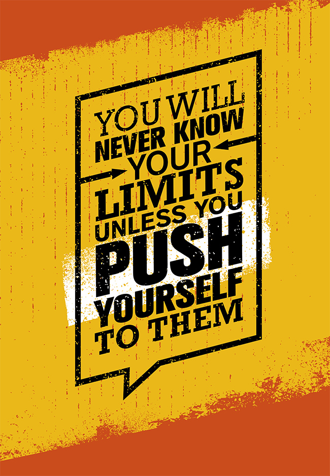 you will never know your limits unless you push yourself to them - Unlock Your Hip Flexors