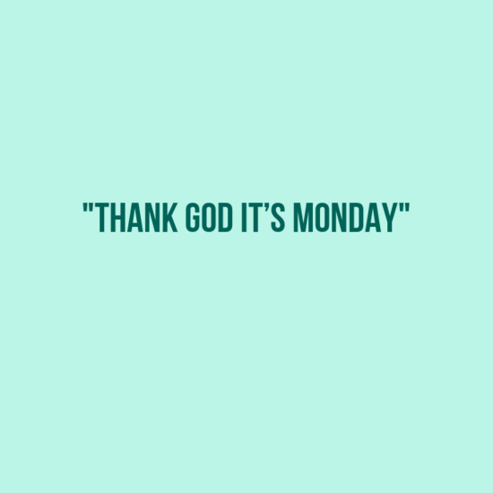 fgsgsdf - 20 Best Monday quotes | Happy Monday quotes | Funny Monday quotes | Inspirational monday quotes |