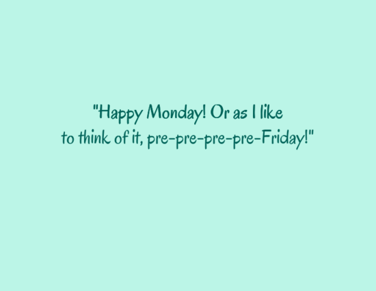 20 Best Monday quotes | Happy Monday quotes | Funny Monday quotes