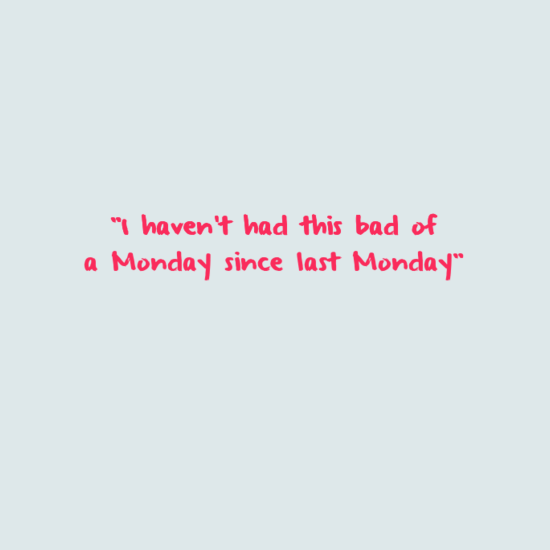 sgafadsfs - 20 Best Monday quotes | Happy Monday quotes | Funny Monday quotes | Inspirational monday quotes |