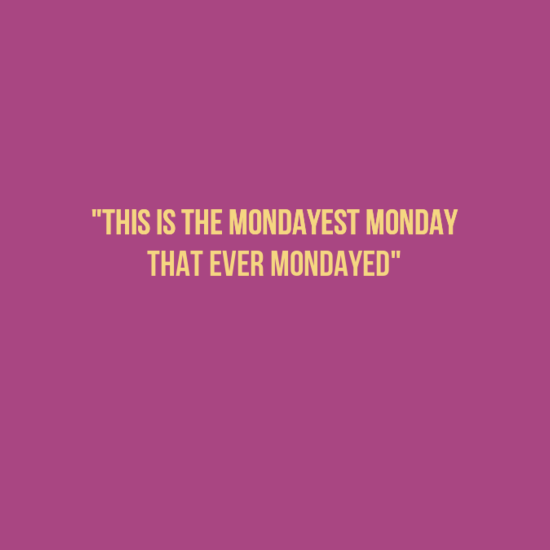 sgfsagsag - 20 Best Monday quotes | Happy Monday quotes | Funny Monday quotes | Inspirational monday quotes |